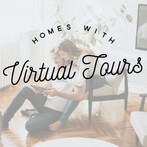 Get your free curated list of homes with virtual tours. And virtual open houses! Stay informed while you're staying home!